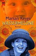 Marian Keyes: Wassermelone