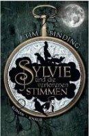 Tim Binding: Sylvie und die verlorenen Stimmen