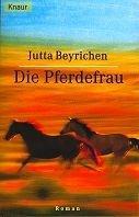 Jutta Beyrichen: Die Pferdefrau