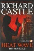 Richard Castle: Heat Wave - Hitzewelle