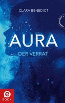 Clara Benedict: Aura. Der Verrat