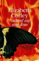 Elizabeth Corley: Nachruf auf eine Rose