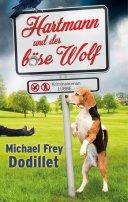 Michael Frey Dodillet: Hartmann und der böse Wolf