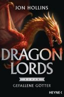 Jon Hollins: Dragon Lords. Gefallene Götter