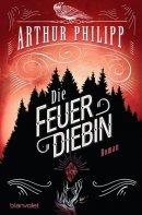 Arthur Philipp: Die Feuerdiebin