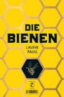 Laline Paull: Die Bienen