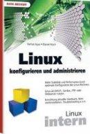 Ferhat Ayaz, Daniel Koch: Linux konfigurieren und amdinistrieren