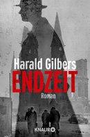 Harald Gilbers: Endzeit