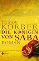 Tessa Korber: Die Königin von Saba