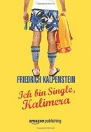 Friedrich Kalpenstein: Ich bin Single, Kalimera