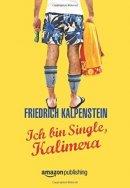 Friedrich Kalpenstein: Ich bin Single, Kalimera