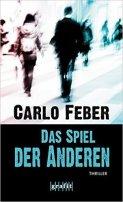 Carlo Feber: Das Spiel der Anderen