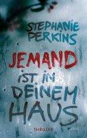 Stephanie Perkins: JEMAND ist in deinem Haus