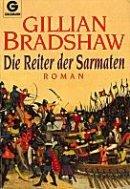 Gillian Bradshaw: Die Reiter der Sarmaten