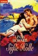 Linda Howard: Süße Hölle