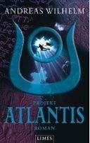 Andreas Wilhelm: Projekt: Atlantis