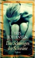 Iris Johansen: Das Schweigen der Schwäne