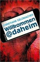 Christiane Geldmacher: Willkommen@daheim