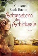 Consuelo Saah Baehr: Schwestern des Schicksals