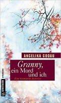 Angelika Godau: Granny, ein Mord und ich