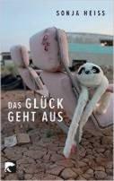 Sonja Heiss: Das Glück geht aus