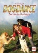 Micaela Köppel: Dogdance - Der kreative Hundesport