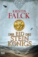 Kristin Falck: Der Eid des Steinkönigs