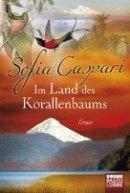Sofia Caspari: Im Land des Korallenbaums
