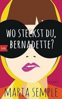 Maria Semple: Wo steckst du, Bernadette?