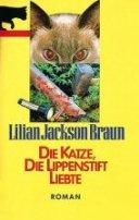Lilian Jackson Braun: Die Katze, die Lippenstift liebte