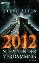 Steve Alten: 2012 - Schatten der Verdammnis
