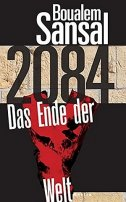 Boualem Sansal: 2084. Das Ende der Welt