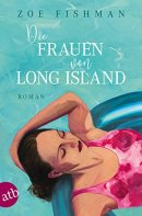 Zoe Fishman: Die Frauen von Long Island