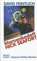 David Feintuch: Sternenkadett Nick Seafort