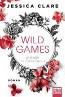 Jessica Clare: Wild Games - In einer heißen Nacht