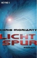 Chris Moriarty: Lichtspur