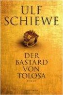 Ulf Schiewe: Der Bastard von Tolosa