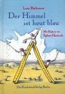 Lutz Rathenow: Der Himmel ist heut blau