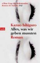 Kazuo Ishiguro: Alles, was wir geben mussten
