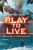 Dmitry Rus: Play to Live. Gefangen im Perma-Effekt