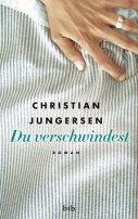 Christian Jungersen: Du verschwindest