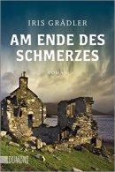 Iris Grädler: Am Ende des Schmerzes