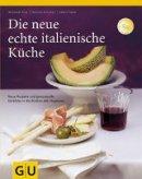 Reinhardt Hess, Sabine Sälzer, Cornelia Schinharl: Die neue echte italienische Küche