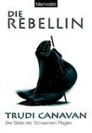 Trudi Canavan: Die Rebellin