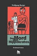 Wolfgang Burger: Der Mord des Hippokrates