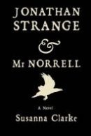 Susanna Clarke: Jonathan Strange & Mr Norrell