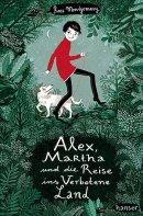 Ross Montgomery: Alex, Martha und die Reise ins Verbotene Land