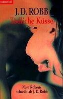 J. D. Robb: Tödliche Küsse