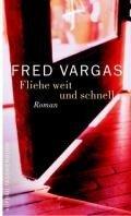 Fred Vargas: Fliehe weit und schnell