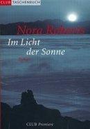 Nora Roberts: Im Licht der Sonne